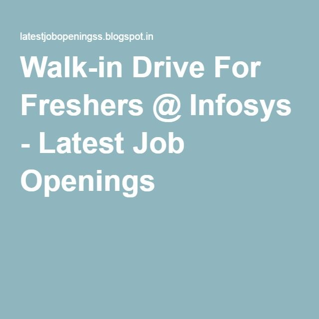 Walk-in Drive For Freshers @ Infosys - Latest Job Openings