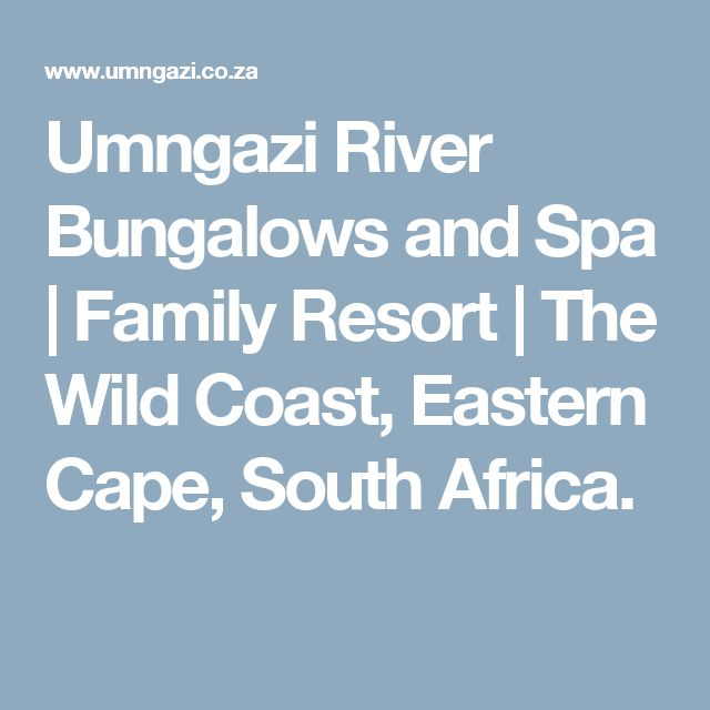 Umngazi River Bungalows and Spa | Family Resort | The Wild Coast, Eastern Cape, South Africa.