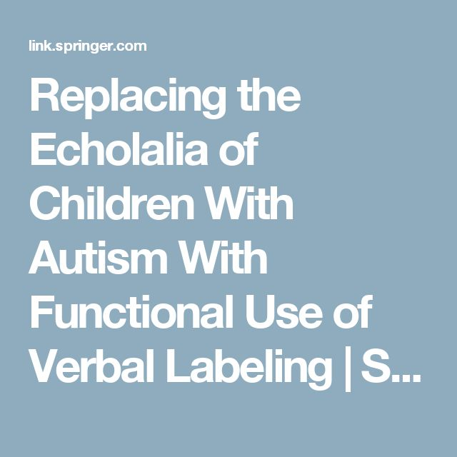Replacing the Echolalia of Children With Autism With Functional Use of Verbal Labeling | SpringerLink
