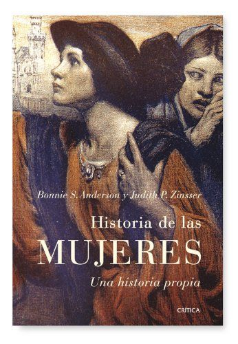 Historia de las mujeres: Una historia propia (Serie Mayor) de Bonnie S. Anderson http://www.amazon.es/dp/8498920388/ref=cm_sw_r_pi_dp_ZkRQvb12PZYVM