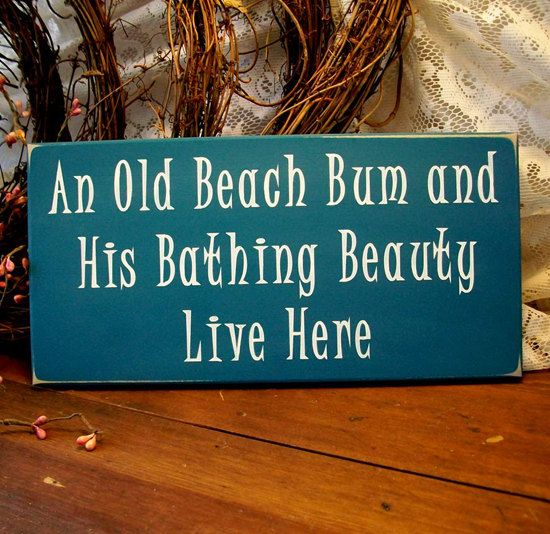 Beach Sign Wood Old Beach Bum Bathing Beauty Live Here Beach House Wall Decor via Etsy