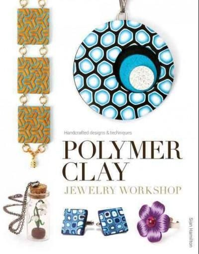 Polymer Clay Jewelry Workshop: Handcrafted Designs & Techniques