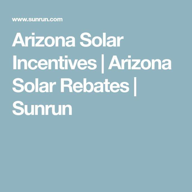 Arizona Solar Incentives | Arizona Solar Rebates | Sunrun