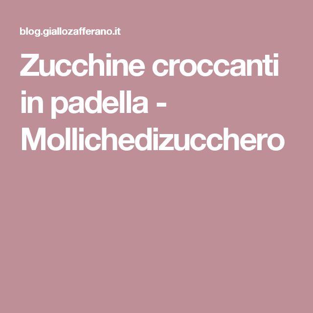 Zucchine croccanti in padella - Mollichedizucchero