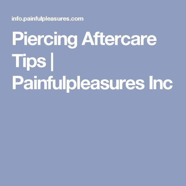 Piercing Aftercare Tips | Painfulpleasures Inc