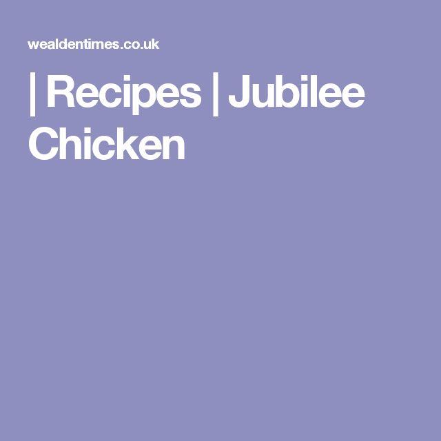 | Recipes | Jubilee Chicken