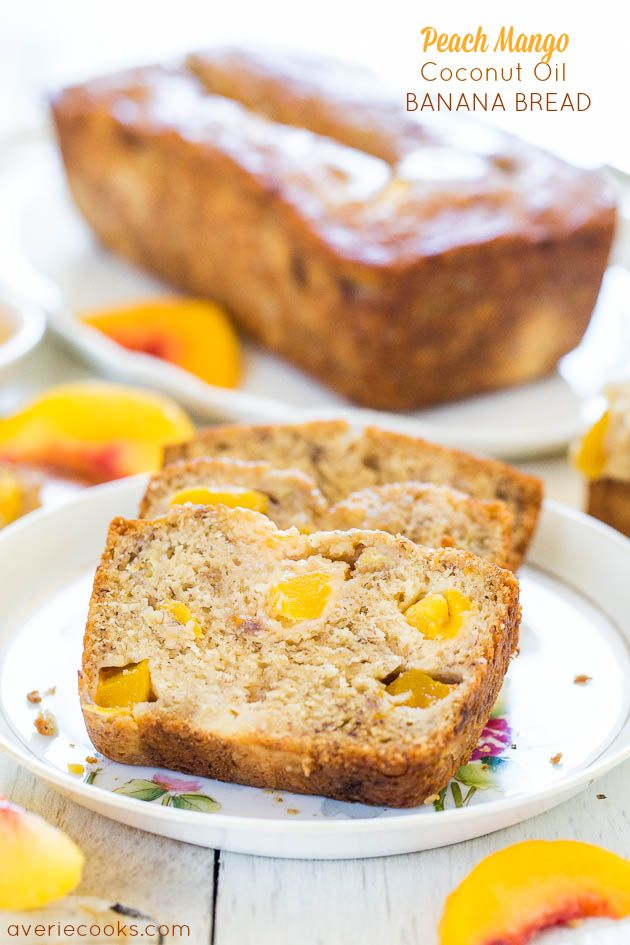 Peach Mango Coconut Oil Banana Bread - as summer arrives, I am so going to make this. Love the idea of highlighting the sweetness of fresh peach with the warmth of mangoes - and using coconut oil instead of butter!