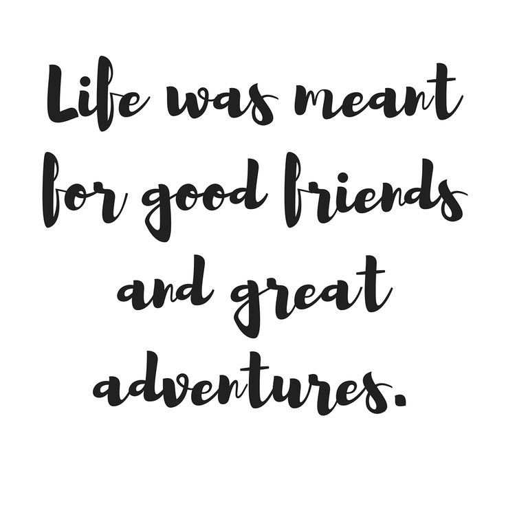 Life was meant for good friends and great adventures... #travel #thewanderyears