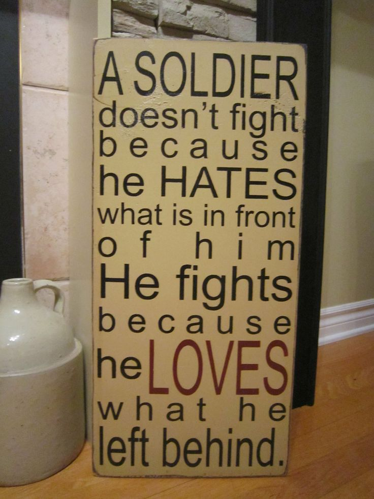 A Soldier Doesn't Fight Because He Hates Primitive Rustic Country Canadian Military Sign. $30.00, via Etsy.