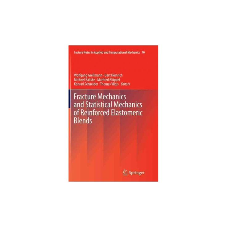 Fracture Mechanics and Statistical Mechanics of Reinforced Elastomeric Blends (Reprint) (Paperback)