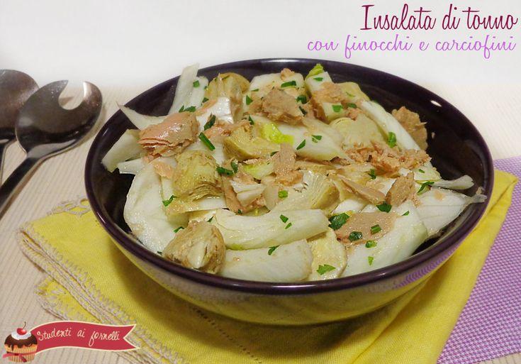 insalata di tonno e finocchi con carciofini sott'olio ricetta insalata piatto unico