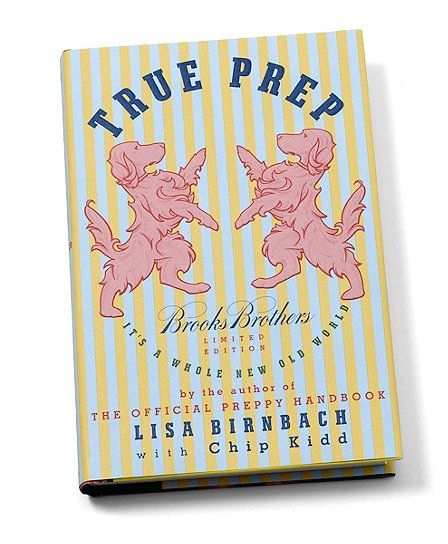 True Prep (next version of the Preppy Handbook) 2010 -- sold on the Brook's Brothers website