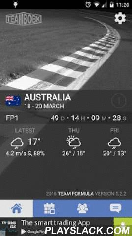 Team Formula  Android App - playslack.com ,  Stay up-to-date with the ever changing world of F1 and never miss another grand prix againNow into its 6th season and still as easy-to-use, with no long list of unnecessary permissions to agree to before installing. Features include:★ 2016 F1 calendar★ Weekend timetable with individual alarms★ Circuit diagram + map link★ Countdown timer for the next session★ Current + upcoming weather conditions★ Latest F1 news★ Driver + constructor standings★…
