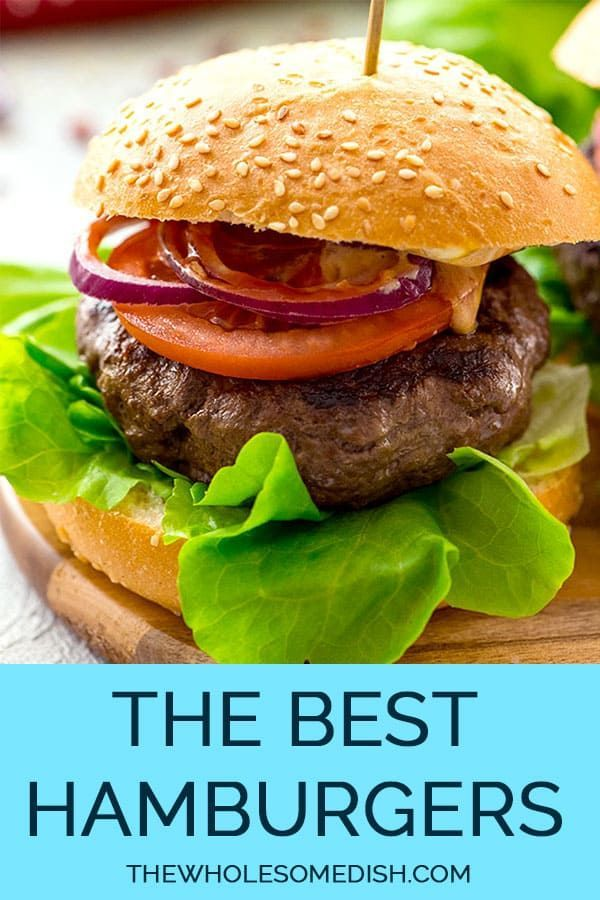 The Best Classic Burger The Wholesome Dish Recipe Classic Burger Recipes Best Hamburger Recipes Homemade Hamburgers