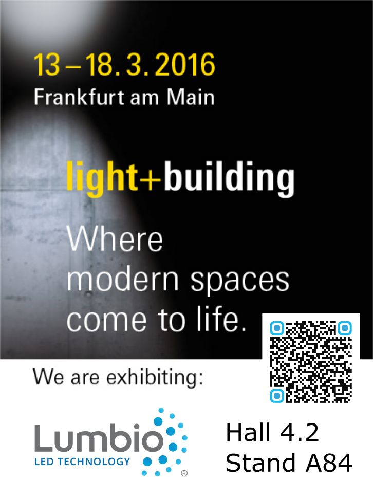 Light + building 2016 - Frankfurt am Main! Lumbio can't wait to meet you there! Visit our stand A84, Hall 4.2!