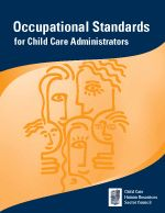 Child Care Human Resources Sector Council (CCHRSC) including Occupational Standards for Child Care Administrators