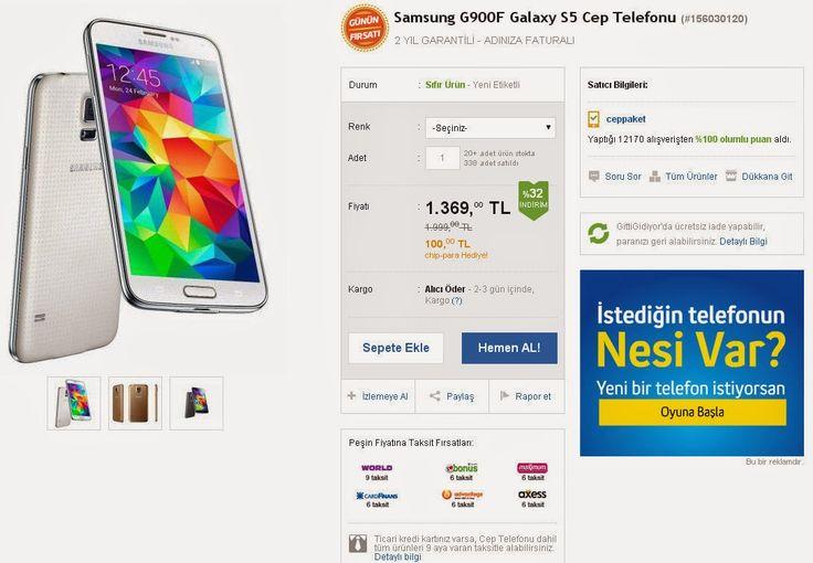 Samsung G900F Galaxy S5 Cep Telefonu 1.369 TL.  Bu fiyata bu telefon hiç bir yerde yok.   Üstelik 15 Nisan'a kadar Axess kart sahiplerine 100 TL chip para hediyesi de var.   World Card'a peşin fiyatına 9 taksit, Bonus,Maksimum,Cardfinans,Advantage ve Axess kartlara ise peşin fiyatına 6 taksit imkanınız da bulunmakta. Telefon alacaksanız bu fiyatı ve fırsatları kaçırmayın.