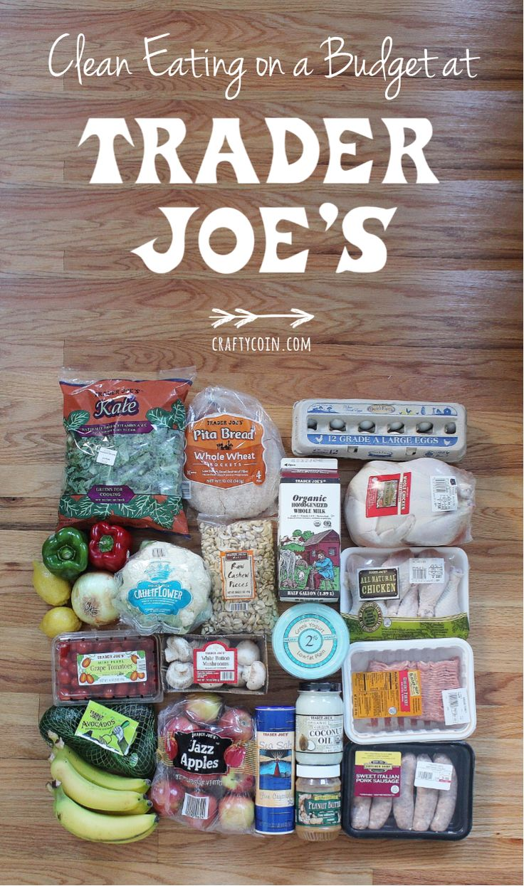 Clean Eating on a Budget at Trader Joe's - Pinterest