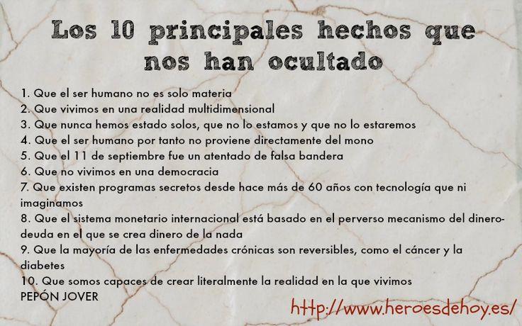 Los 10 principales hechos que nos han ocultado! Descubre más en el libro Un Nuevo Mundo en manos de Héroes. www.heroesdehoy.es Infografía con motivo de la entrevista en el Blog Alternativo: http://www.heroesdehoy.es/entrevista-a-pepon-jover-para-el-blog-alternativo-los-heroes-actuales-son-los-que-se-atreven-a-hacer-las-cosas-de-manera-diferente/
