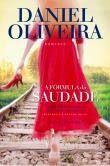 """""""A Fórmula da Saudade"""" Daniel Oliveira"""