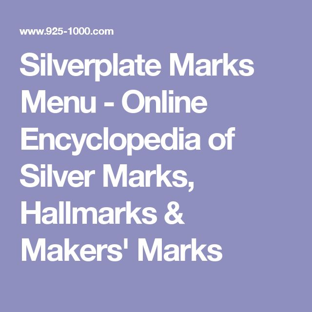 Silverplate Marks Menu - Online Encyclopedia of Silver Marks, Hallmarks & Makers' Marks