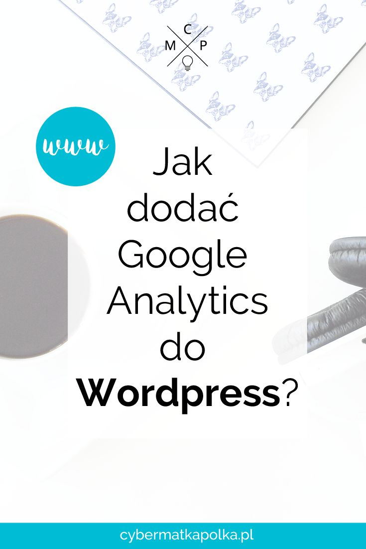 Jak dodać Google Analytics do WordPress