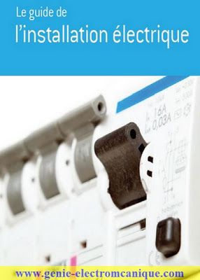 Télécharger : Le Guide De L'installation Electrique.pdf gratuit