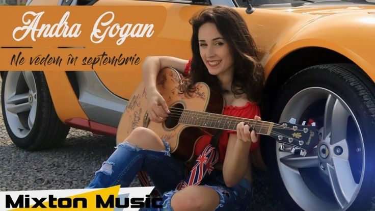 Andra Gogan - Ne vedem in septembrie (Video Oficial) by Mixton Music