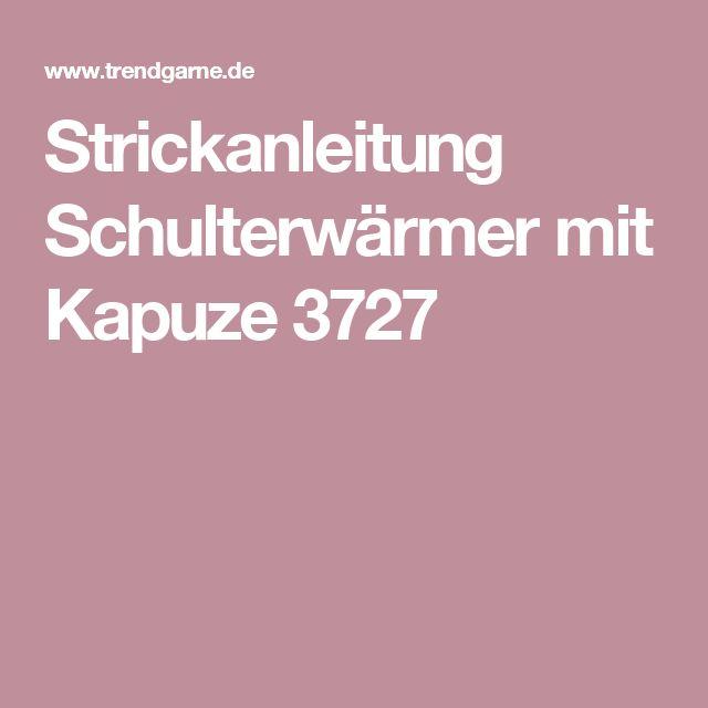 Strickanleitung Schulterwärmer mit Kapuze 3727