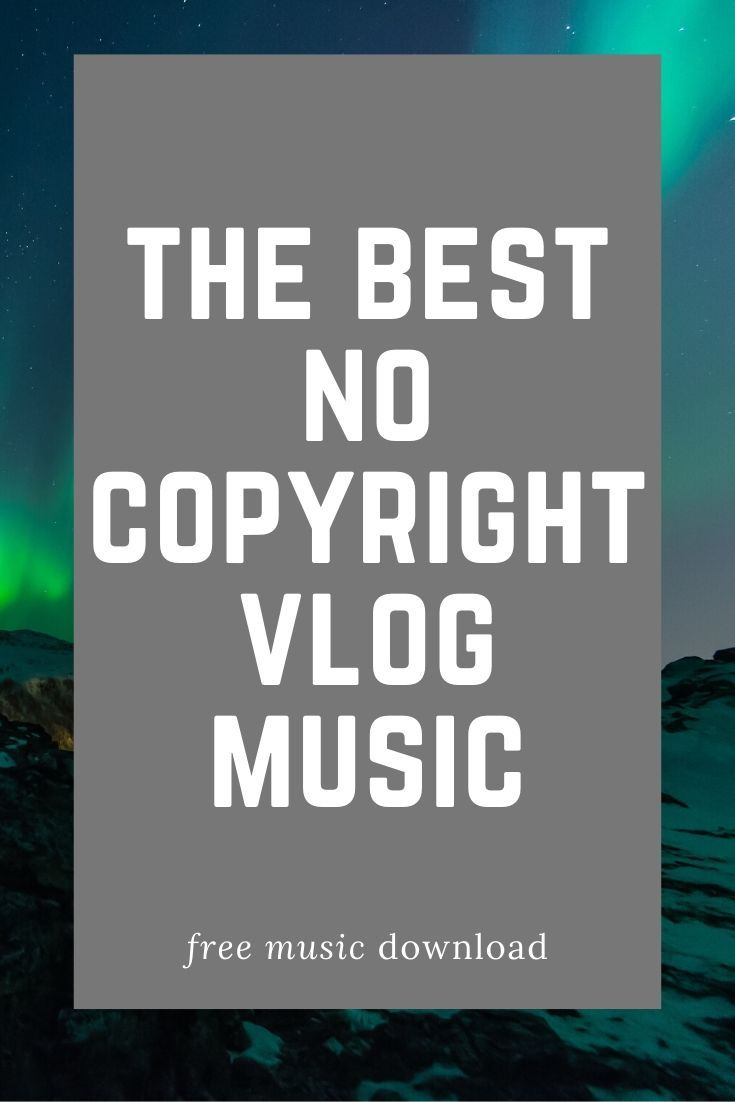 The Best No Copyright Vlog Music Free Download In 2020