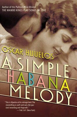 Oscar Hijuelos-A Simple Habana Melody