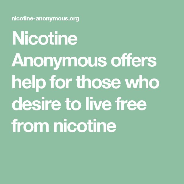 Nicotine Anonymous offers help for those who desire to live free from nicotine