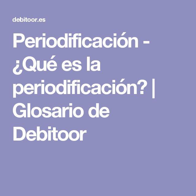 Periodificación - ¿Qué es la periodificación? | Glosario de Debitoor