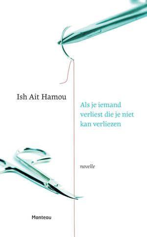 Als Je Iemand Verliest Die Je Niet Kan Verliezen-Ish Ait Hamou