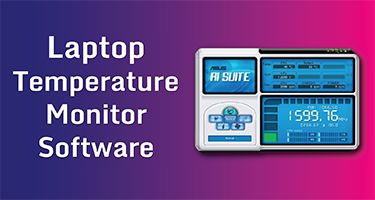 Top 10 Laptop Temperature Monitor Software that you Need