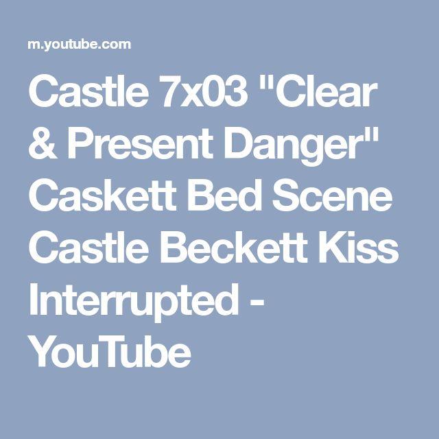 """Castle 7x03 """"Clear & Present Danger"""" Caskett Bed Scene Castle Beckett Kiss Interrupted - YouTube"""