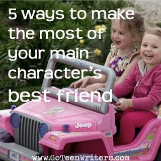 "5 Ways to Make the Most Of Your Character's Best Friend. ""The best friend can show us a different side of the world, can balance out your main character's strong personality, is someone who can be taken away. The best friend is most effective when he or she takes a strong position - either for or against the main character and is in a unique position for speaking truth."""