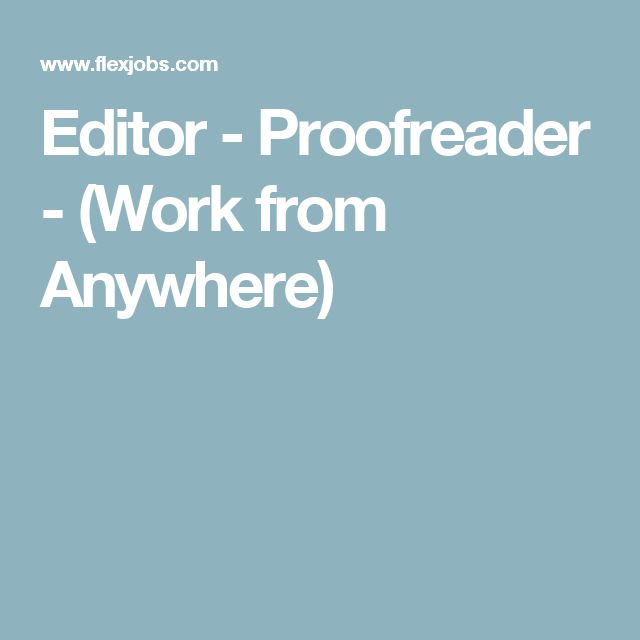 Editor - Proofreader - (Work from Anywhere)
