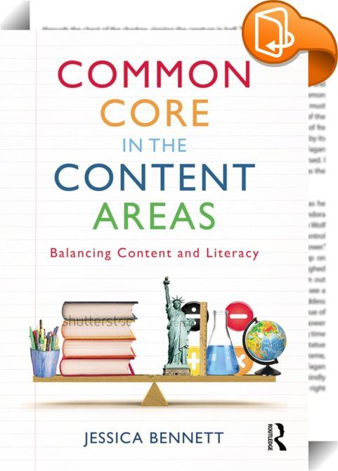 Common Core in the Content Areas    ::  <P>The Common Core is requiring literacy across the curriculum, but what does that mean for teachers of subjects like math, science, and social studies who have a lot of content to cover? In this essential book, author Jessica Bennett reassures you that you don't have to abandon all of your great content lessons and start from scratch. Instead, you can reflect on what you're already doing well and make adjustments and enhancements as necessary. B...