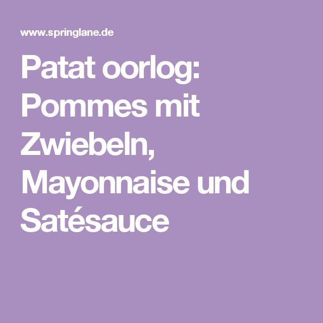 Patat oorlog: Pommes mit Zwiebeln, Mayonnaise und Satésauce