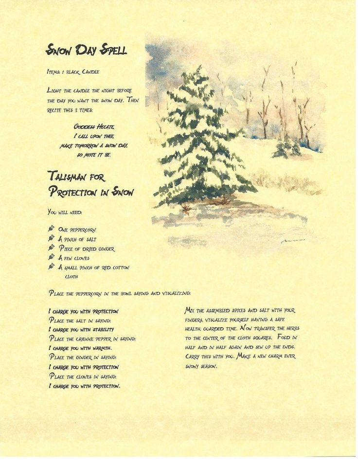 Book of Shadows Spell Pages ** Snow Day Spell ** Wicca Witchcraft BOS FOR SALE • $3.96 • See Photos! Money Back Guarantee. Two Winter Spells. The first one is a Snow Day Spell. Want a day off school or work? Cast this one for a nighttime snow storm. Need a little exxtra 262144083214
