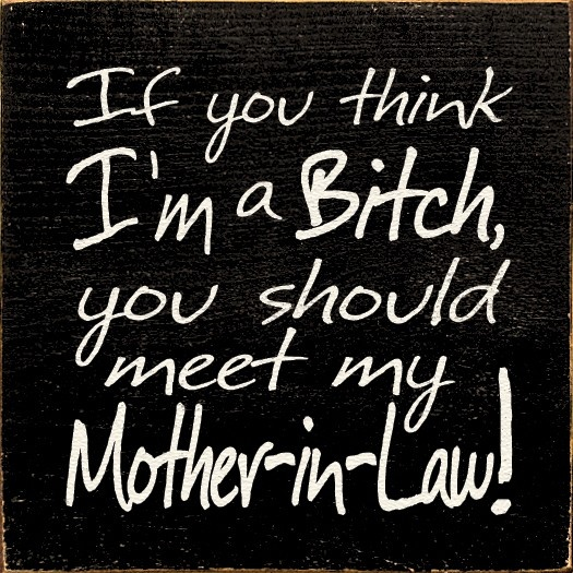 Are Bitch mother in law think