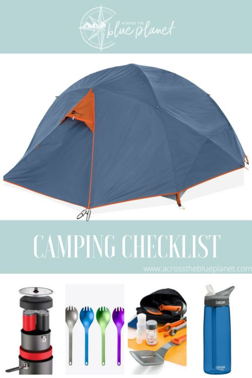 Across the Blue Planet - Camping Checklist #camping #campingchecklist #checklistforcamping #whattobring #getoutdoors