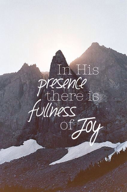 Psalm 16:11 Thou wilt shew me the path of life: in thy presence is fulness of joy; at thy right hand there are pleasures for evermore.
