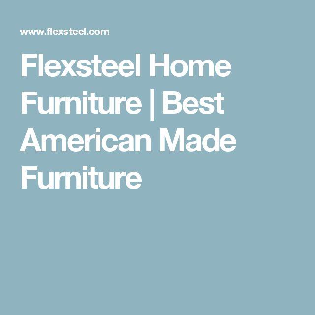 Flexsteel Home Furniture   Best American Made Furniture