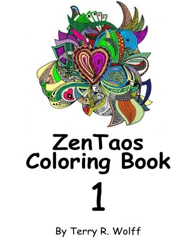 Introducing ZenTaos Adult Coloring Book Volume One 1 Great Product And Follow Us To