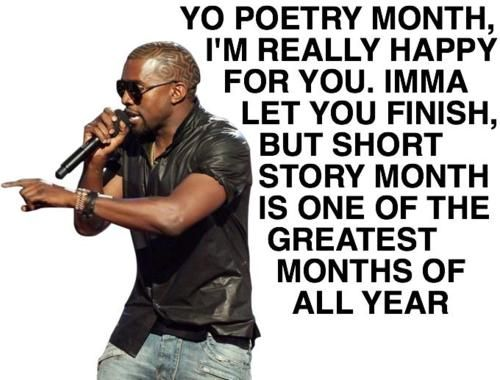 Does short story month trump poetry month?: School, Kanye West, Poetry Month, Short Stories, Library Laughs, Posts, Happy Short, National Poetry