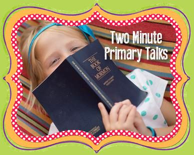 Uplifting, Inspiring Two Minute Primary talks for Latter-Day Saint Children.