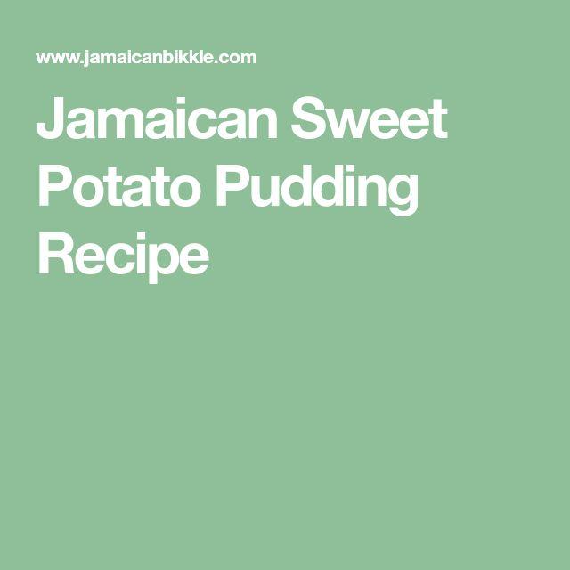 Jamaican Sweet Potato Pudding Recipe