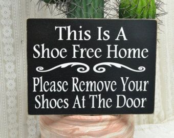 Items similar to This Is A Shoe Free House, Please Remove Your Shoes, No Shoes Allowed, Take Off Your Shoes, Painted Wood Sign, Word Sign on Etsy